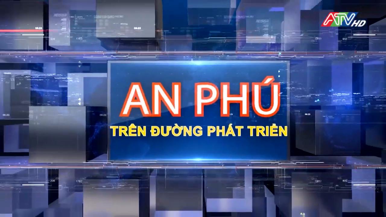 An Phú trên đường phát triển - Quan tâm chăm lo cho các gia đình chính sách - Nguồn : ATV