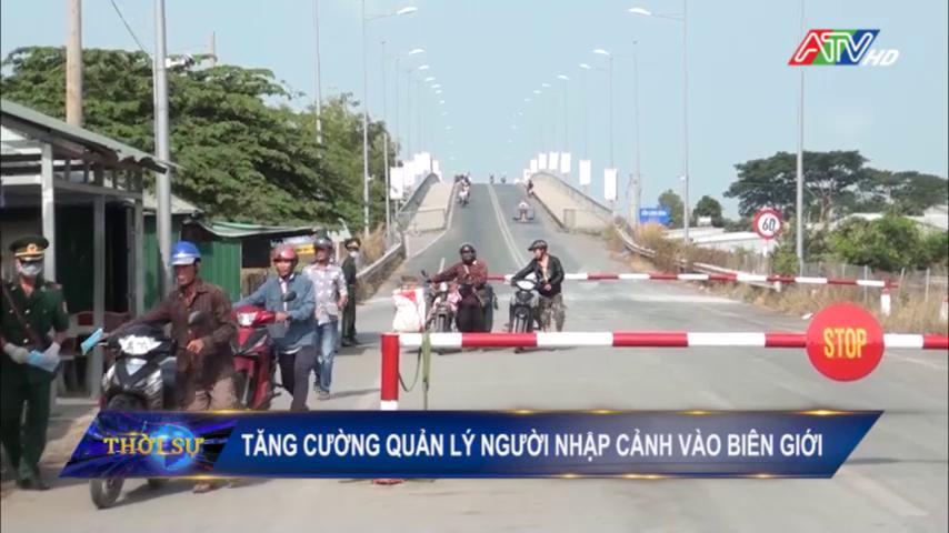 An Phú tăng cường quản lý người nhập cảnh vào biên giới - Nguồn : ATV