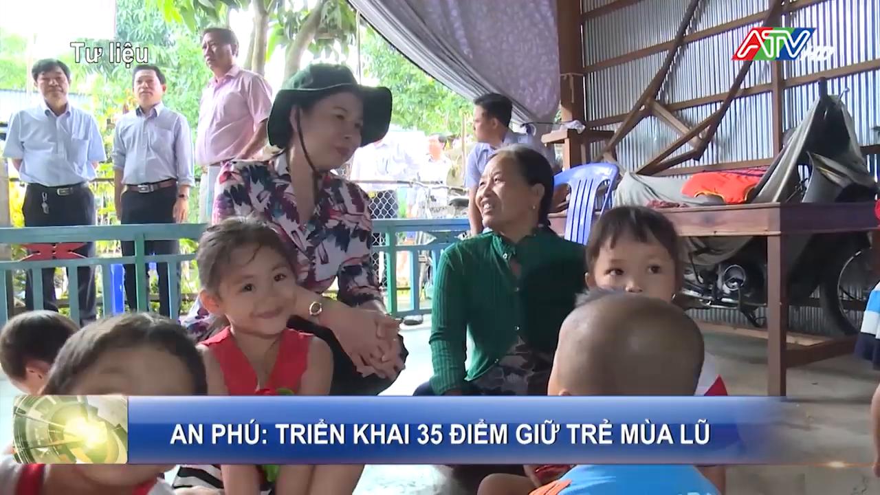 An Phú triển khai 35 điểm giữ trẻ trong mùa lũ - Nguồn : ATV