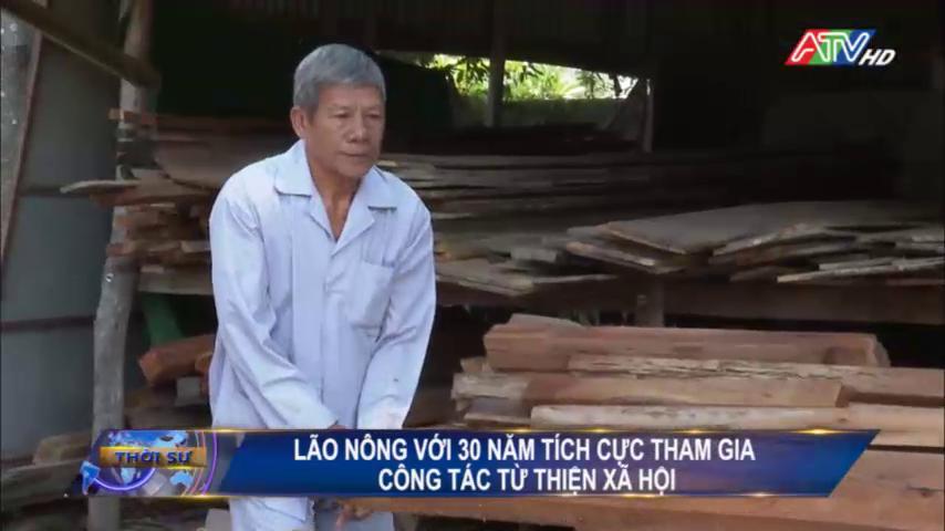 Lão nông với 30 năm tham gia công tác từ thiện xã hội - Nguồn : ATV