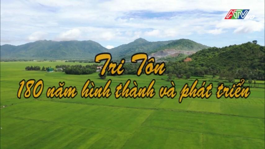Đài Phát thanh Truyền hình An Giang - Tri Tôn, 180 năm hình thành và phát triển